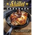 Lodge Cast-Iron Skillet Cookbook : A Tantalizing Cast Iron Recipes Collection for the Greatest Skillet of All (Paperback)
