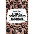 6x9 Blank Journal: Do Not Read! Spread Good Vibes Journal - Small Blank Journal - 6x9 Blank Journal (Softcover Journal / Notebook / Sketchbook / Diary) (Series #35) (Paperback)