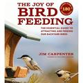 The Joy of Bird Feeding : The Essential Guide to Attracting and Feeding Our Backyard Birds (Paperback)