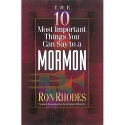 10 Most Important Things: The 10 Most Important Things You Can Say to a Mormon (Paperback)