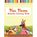 Fun Farm Animals Coloring Book : A Farm animal Coloring Book with Fun, Easy, Adorable Animals, Farm Scenery, Relaxation and Baby Animals Coloring Pages for Kids (Paperback)