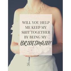 Will You Help Me Keep My Shit Together By Being My Bridesmaid: Maid of Honor Things To Do: Bridesmaid Proposal Prompted Fill In Organizer for Maid of Honor for Notes, Reminders, Lists, Things to do, I