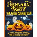 Halloween Scary Night But Funny Coloring Book for Kids: Happy Halloween Funny Coloring Book For Kids │ Funny Kids Halloween Book │ 52 Unique Designs Funny Coloring Book for Kids and toddle