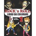Libro Da Colorare - Musica: Libro Da Colorare Rock N Roll: Un libro da colorare per adulti su ROCK MUSIC & ROCKSTAR - per gli appassionati di rock, hard rock e metal - disegni esclusivi (Paperback)