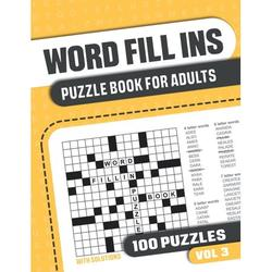 Word Fill in Puzzle Books for Adults with 100 Puzzles: Word Fill Ins Puzzle Book for Adults: Fill in Puzzle Book with 100 Puzzles for Adults. Seniors and all Puzzle Book Fans - Vol 3 (Paperback)