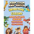 keep calm and watch detective Legend how he will behave with plant and animals : A Gorgeous Coloring and Guessing Game Book for Legend /gift for Legend, toddlers kids (Paperback)