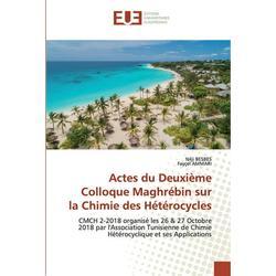 Actes du Deuxième Colloque Maghrébin surla Chimie des Hétérocycles (Paperback)