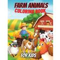Farm Animals Coloring Book For Kids: Super Fun Coloring Pages of Animals on the Farm Cow, Horse, Chicken, Pig, and Many More! (Paperback)
