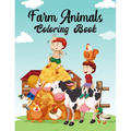 Farm animals coloring book : A Farm animal Coloring Book with Fun, Easy, Adorable Animals, Farm Scenery, Relaxation and Baby Animals Coloring Pages for Kids (Paperback)