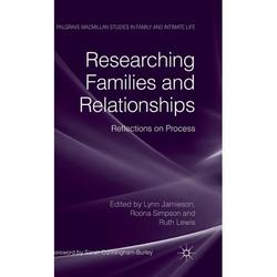 Palgrave MacMillan Studies in Family and Intimate Life: Researching Families and Relationships : Reflections on Process (Hardcover)