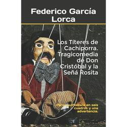 Los Títeres de Cachiporra. Tragicomedia de Don Cristóbal y la Señá Rosita : Farsa guiñolesca en seis cuadros y una advertencia. (Paperback)