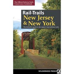 Rail-Trails: Rail-Trails New Jersey & New York : The Definitive Guide to the Region's Top Multiuse Trails (Paperback)