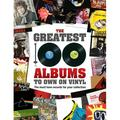 The Greatest 100 Albums to Own on Vinyl : The Must Have Records for Your Collection (Hardcover)