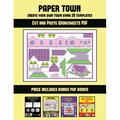 Cut and Paste Worksheets PDF: Cut and Paste Worksheets PDF (Paper Town - Create Your Own Town Using 20 Templates) : 20 full-color kindergarten cut and paste activity sheets designed to create your own paper houses. The price of this book includes 12...