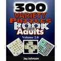 300 Variety Puzzles Book for Adults Volume 2.0 : The Ultimate Large Print Kids & Adults Alike Variety Puzzles and Games Puzzle Book!
