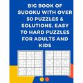 Big Book of Sudoku with Over 50 Puzzles & Solutions, Easy to Hard Puzzles for Adults and kids : Dual Challenge Sudoku Puzzle - 50 Piece Puzzle Game for Adults Families Sudoku Book Medium Puzzles: Sudoku Puzzle Book With One Level of Difficulty Sudoku...
