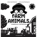 I See: I See Farm Animals: Bilingual (English / French) (Anglais / Français) A Newborn Black & White Baby Book (High-Contrast Design & Patterns) (Cow, Horse, Pig, Chicken, Donkey, Duck, Goose, Dog, Ca