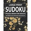 Sudoku Puzzle Book For Adults: Puzzle Games For Adults And All Other Puzzle Fans-Easy To Hard Sudoku Puzzles-Exciting Sudoku Puzzle Book For Adults And More (Paperback)(Large Print)