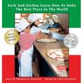 Zach and Zerlina: Zach And Zerlina Learn How To Make The Best Pizza In The World (Hardcover)