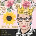 2021 Calendar Ruth Bader Ginsburg : The Legacy Of RBG - Equality & Inspiration- A year long tribute to the notorious RBG & Her Words of Hope & Quotes (Paperback)