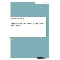 Popular Music as Resistance. Jazz, Rap and Punk Rock (Paperback)