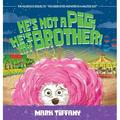 He's Not A Pig; He's My Brother! (Hardcover)
