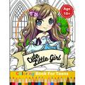 Cute Little Girl Teen Coloring Book: A Perfect Gift for Girls To Give Free Rein to Their Creativity - Stress Relief, Relaxation & Mindfulness Coloring Book For Teen Girls (Paperback)