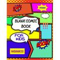Blank Comic Book For Kids : Draw Your Own Comic Book Journal, Blank Comic Drawing Book with Over 100 Unique Pages with Templates (Blank Comic Book For Kids 6-12 Years) (Paperback)