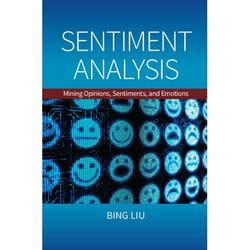 Sentiment Analysis : Mining Opinions, Sentiments, and Emotions (Hardcover)