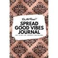 6x9 Blank Journal: Do Not Read! Spread Good Vibes Journal - Small Blank Journal - 6x9 Blank Journal (Softcover Journal / Notebook / Sketchbook / Diary) (Series #37) (Paperback)