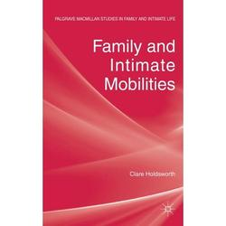 Palgrave MacMillan Studies in Family and Intimate Life: Family and Intimate Mobilities (Hardcover)
