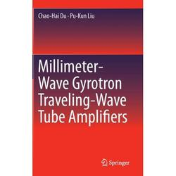 Millimeter-Wave Gyrotron Traveling-Wave Tube Amplifiers (Hardcover)