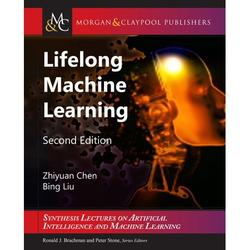 Synthesis Lectures on Artificial Intelligence and Machine Le: Lifelong Machine Learning : Second Edition (Edition 2) (Hardcover)