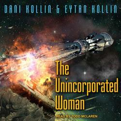 Unincorporated Man: The Unincorporated Woman (Audiobook)