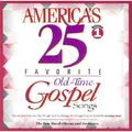 America's 25 Favorite Old-Time Gospel Songs: Volume One (Audiobook)