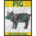 Pig Coloring Book: Pig Adults Stress-relief Coloring Book For Grown-ups, Containing 50 Paisley, Henna and Mandala Pig Coloring Pages (Farm Animal Coloring Books) (Paperback)