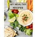 My healthy recipes: XXL cookbook to note down your favorite recipes- Blank Recipe Book Journal- Blank Recipe Book- Blank Cookbook (Paperback)