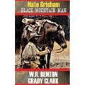 Nate Grisham: Nate Grisham : Black Mountain Man (Series #1) (Paperback)