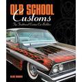 Old School Customs : Top Traditional Custom Car Builders