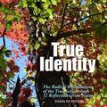 True Identity : The Radical Reclamation of the True Self Through 12 Photographs from Nature (Paperback)