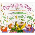 Pigs Will Be Pigs: Pigs Will Be Pigs : Fun with Math and Money (Hardcover)