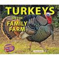 Animals on the Family Farm: Turkeys on the Family Farm (Hardcover)