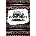 6x9 Blank Journal: Do Not Read! Spread Good Vibes Journal - Small Blank Journal - 6x9 Blank Journal (Softcover Journal / Notebook / Sketchbook / Diary) (Series #2) (Paperback)