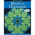 Blocks to Diamonds : Kaleidoscope Star Quilts from Traditional Blocks-Print-On-Demand Edition (Paperback)