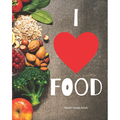 """Blank Recipe Book """"I Love Food"""": Blank Cookbook Journal to Write In Your Favorite Recipes and Meals - Blank Recipe Book For Chefs, Men, Boys, Son, Girls, Wife, Chefs - Blank Recipe Book To Make Notes"""