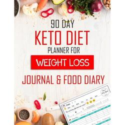 """Journal Writing Self-Help: 90 Day Keto Diet Planner For Weigh loss Journal & Food diary : keto diet journal for beginners-Food Journal and Fitness Diary - Tracker for Healthy Living and Weight Loss, Health Habit Accountability Journal 8.5x11"""" Gift for..."""