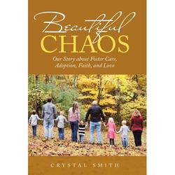 Beautiful Chaos: Our Story About Foster Care, Adoption, Faith, and Love (Hardcover)