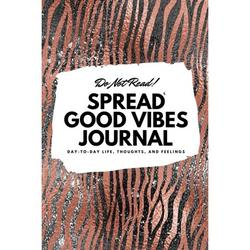 6x9 Blank Journal: Do Not Read! Spread Good Vibes Journal - Small Blank Journal - 6x9 Blank Journal (Softcover Journal / Notebook / Sketchbook / Diary) (Series #44) (Paperback)