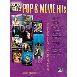 2008 Greatest Pop & Movie Hits : The Biggest Movies * the Greatest Artists (Big Note Piano)