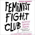 Feminist Fight Club Lib/E: An Office Survival Manual for a Sexist Workplace (Audiobook)